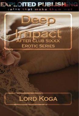 After Club SIXXX: Deep Impact