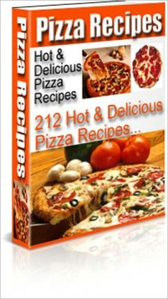 A Selection of World Famous, Mouth Watering Pizza Recipes - 212 Hot and Delicious Pizza Recipes