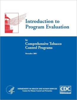 Introduction to Program Evaluation for Comprehensive Tobacco Control Programs
