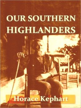 Our Southern Highlanders [Illustrated]