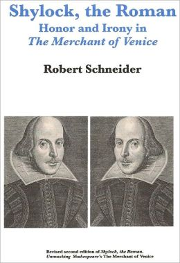 Shylock, the Roman: Honor and Irony in The Merchant of Venice