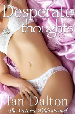 Desperate Thoughts: The Gift (Victoria Wilde #0)