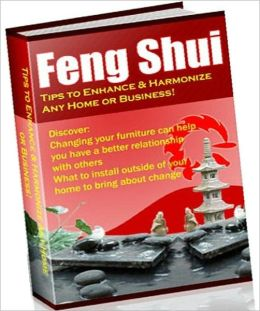 eBook about Feng Shui-Tips To Enhance n Harmonize Home n Business - Why its important to have that connection with your home