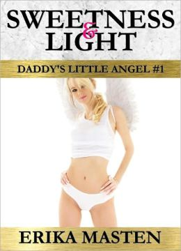 Sweetness & Light: Daddy's Little Angel #1