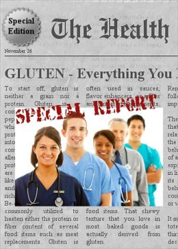 GLUTEN - Everything You Need to Know About Gluten