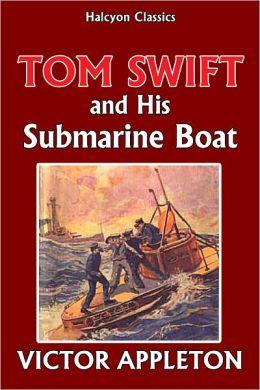 Tom Swift and His Submarine Boat [Tom Swift #4]