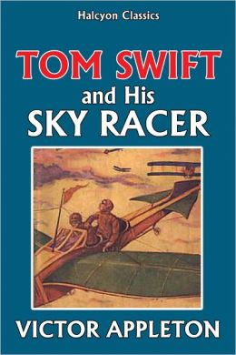 Tom Swift and His Sky Racer [Tom Swift #9]