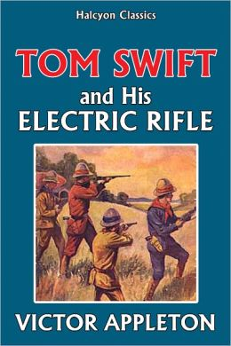 Tom Swift and His Electric Rifle [Tom Swift #10]