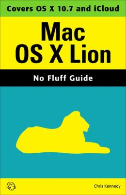 Mac OS X Lion (No Fluff Guide)