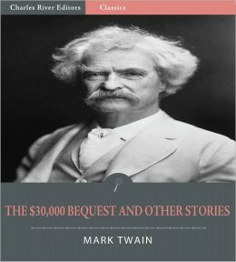 The $30,000 Bequest and Other Stories (Illustrated)