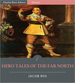 Hero Tales of the Far North (Illustrated)