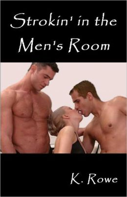 Strokin' in the Men's Room (erotica, short story, office sex, threesome- M/M/F, blackmail)
