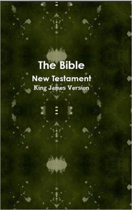 The New Testament of the Bible, King James Version