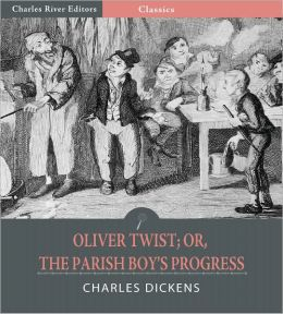 Oliver Twist; or, The Parish Boy's Progress (Illustrated)