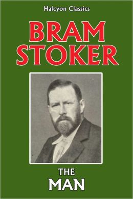 The Man by Bram Stoker
