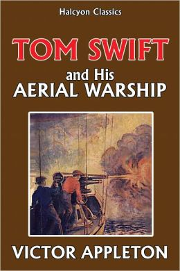 Tom Swift and His Aerial Warship [Tom Swift #18]