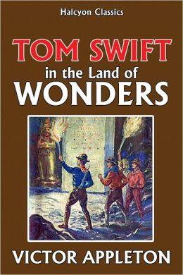 Tom Swift in the Land of Wonders [Tom Swift #20]