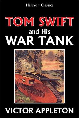 Tom Swift and His War Tank [Tom Swift #21]