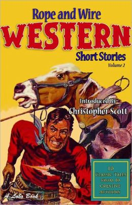 Rope and Wire Western Short Stories (Vol 2)