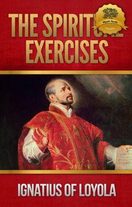 The Spiritual Exercises St. Ignatius of Loyola - Enhanced