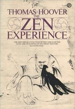 Zen Experience: The best history of Zen ever written! A Classic By Thomas Hoover!