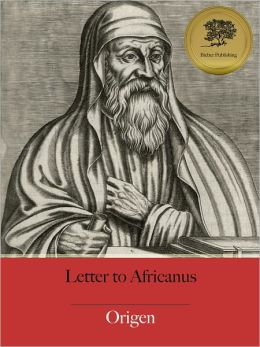 Letter to Africanus - Enhanced (Illustrated)