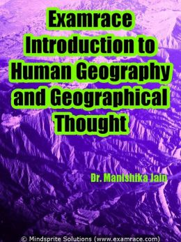 Examrace Introduction to Human Geography and Geographical Thought