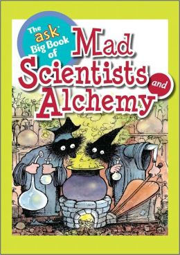 The Ask Big Book of Mad Scientists and Alchemy