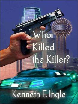 Who Killed the Killer