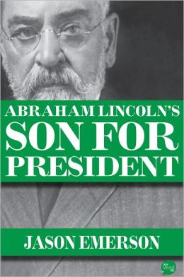 Abraham Lincoln's Son For President