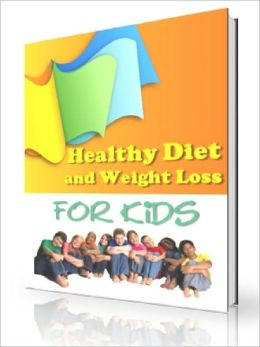 Healthy Diet and Weight Loss for Kids AAA+++