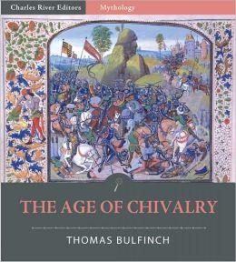 Bulfinch's Mythology - The Age of Chivalry