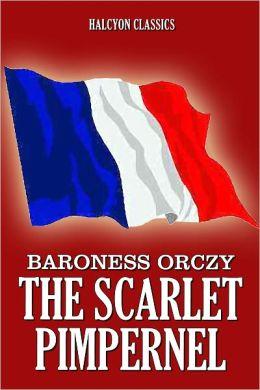 The Scarlet Pimpernel by Emmuska Orczy [Scarlet Pimpernel #3]