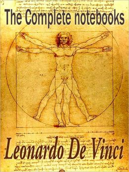 The Complete Notebooks Of Leonardo De Vinci