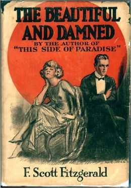 The Beautiful and The Damned by F. Scott Fitzgerald - Original
