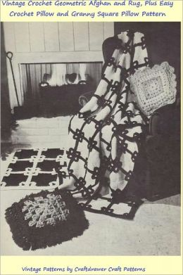 Vintage Crochet Geometric Afghan and Rug Pattern Plus Easy Crochet Pillow and Granny Square Pillow Patterns