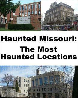 Haunted Missouri: The Most Haunted Locations