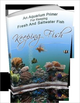 Fish Keeping - Easy Care and Fun