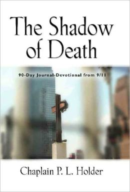 THE SHADOW OF DEATH: 90-Day Journal-Devotional from 9/11