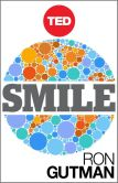 Book Cover Image. Title: Smile:  The Astonishing Powers of a Simple Act, Author: Ron Gutman