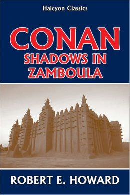Conan: Shadows in Zamboula by Robert E. Howard
