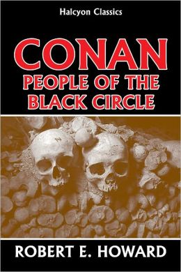 Conan: The People of the Black Circle by Robert E. Howard