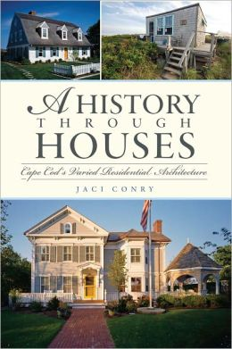 A History through Houses (MA): Cape Cod's Varied Residential Architecture