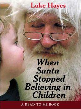 When Santa Stopped Believing in Children