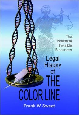 Legal History of the Color Line: The Rise and Triumph of the One-Drop Rule