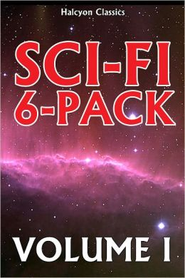A Sci-Fi 6-Pack Volume I: 6 Complete Science Fiction Novels