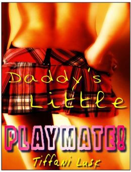 Daddy's Little Playmate! (Erotic/erotica)