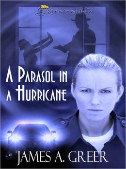 A Parasol in a Hurricane