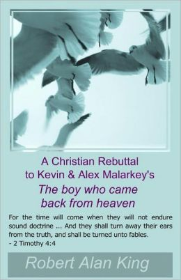 The Boy Who Came Back From Heaven Kevin Malarkey