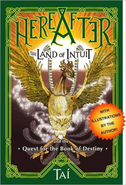 HereAfter, The Land of Intuit and the Quest for the Book of Destiny (Illustrated Ed.)